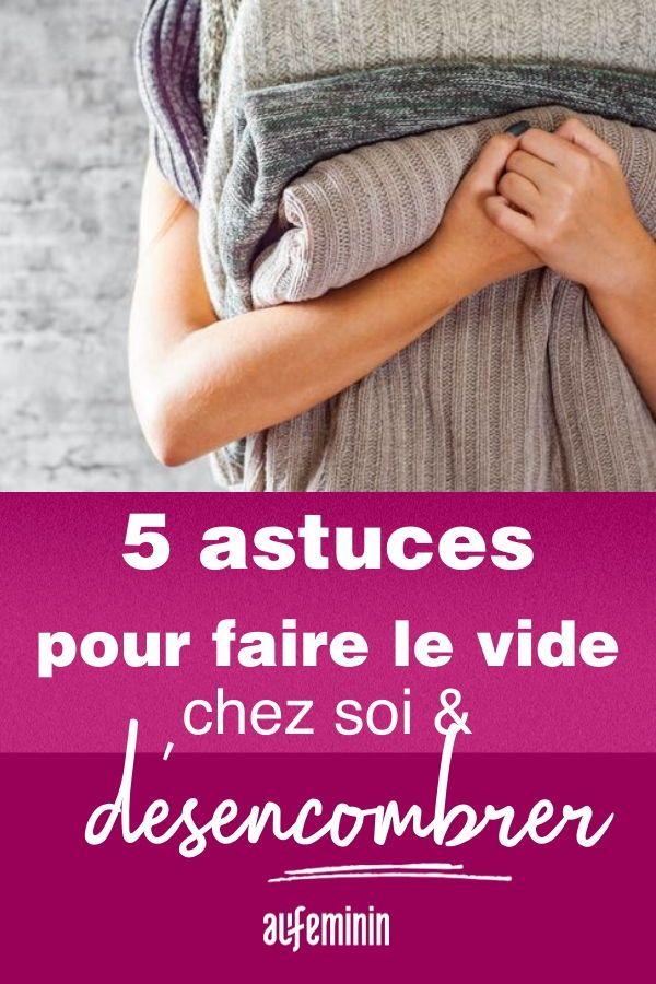 5 Astuces Pour Faire Le Vide Chez Soi Faire Soi Meme Astuces Et