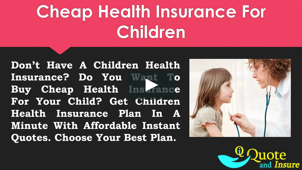 Low Cost Health Insurance for Children - Getting the Best ...
