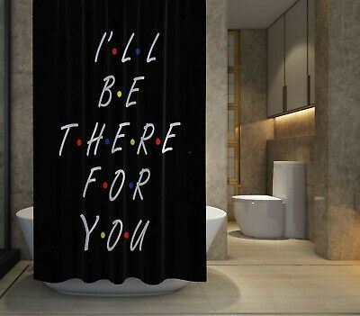 HOT SALE Ill Be There For You Shower Curtain size 60x72  72x72