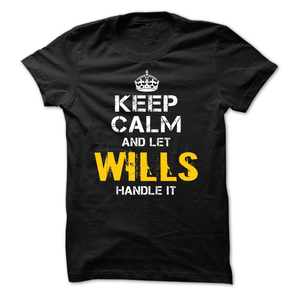 Keep Calm Let WILLS Handle It