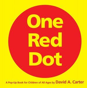 One Red Dot: A Pop-Up Book for Children of All Ages  Cool geometric  illustrations kids love.