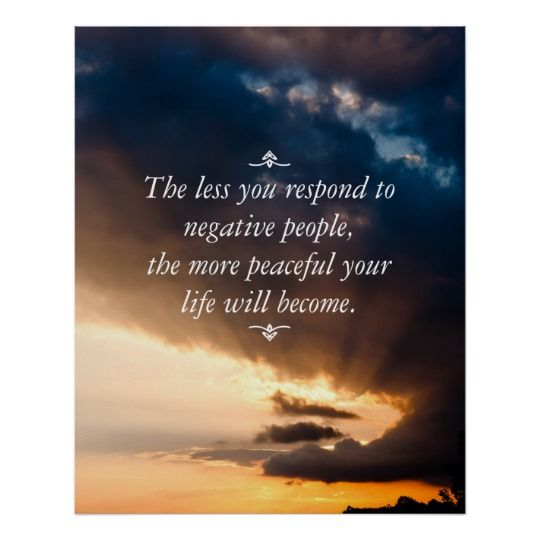 The less you respond to negative people + photo poster   Zazzle.com