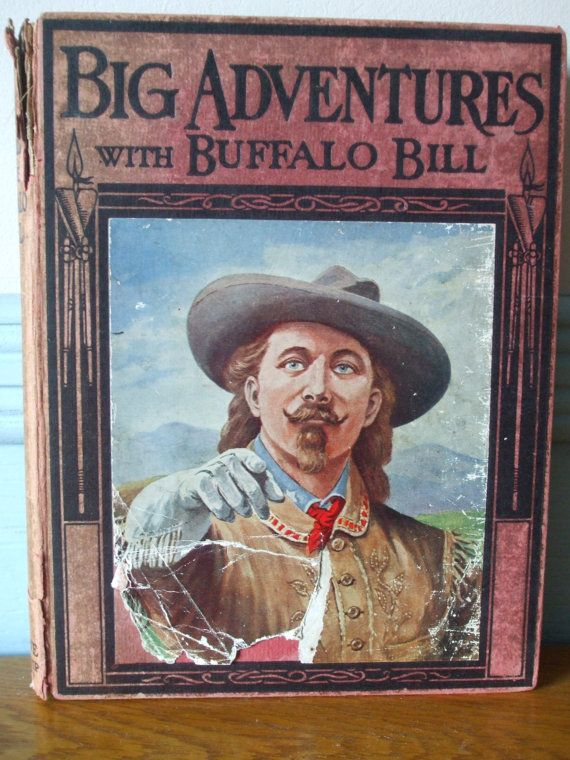 Big Adventures With Buffalo Bill C1924 By by PrintsPlatesAndPages