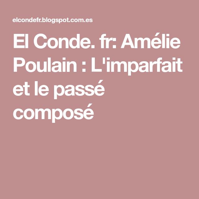 El Conde. fr: Amélie Poulain : L'imparfait et le passé composé