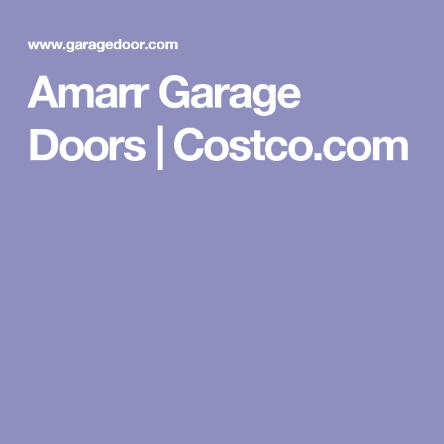 Amarr Garage Doors Costco Com Garage Doors Costco Buy A Garage