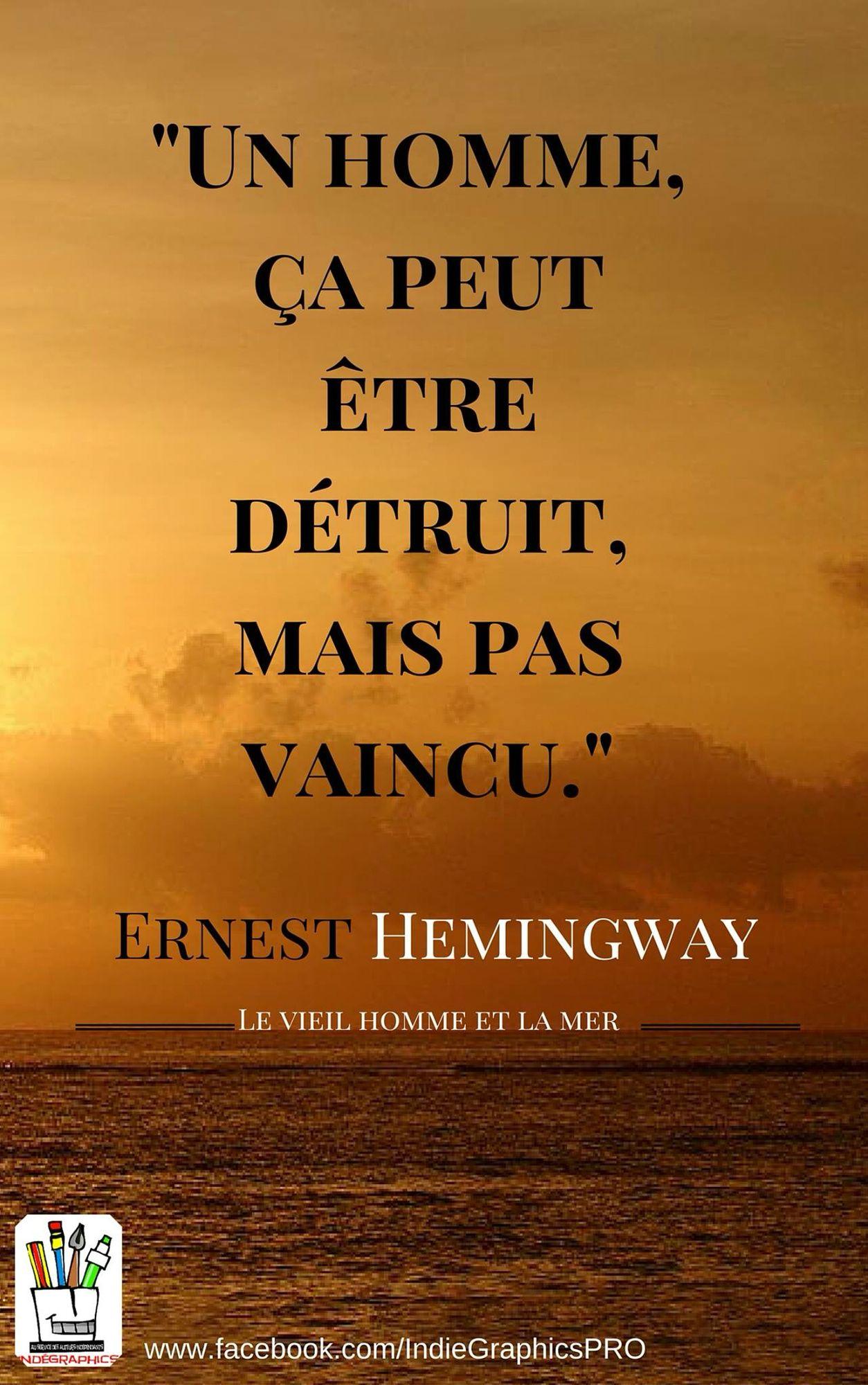 Ernest Hemingway Le Vieil Homme Et La Mer Citation Auteur Le