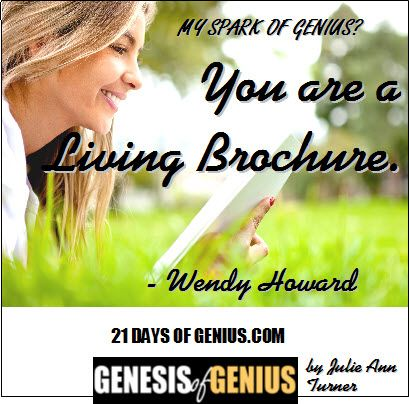 Day 2.2 - You Are A Living Brochure. ~ Wendy Howard http://consciousshift.me/day-2-2-wendy-howard/