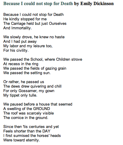 "the reflection of death in emily dickinsons poem because i could not stop death Because i could not stop for death  the poem ""because i could not stop for death"" by emily  i read ""because i could not"" by emily dickenson i."