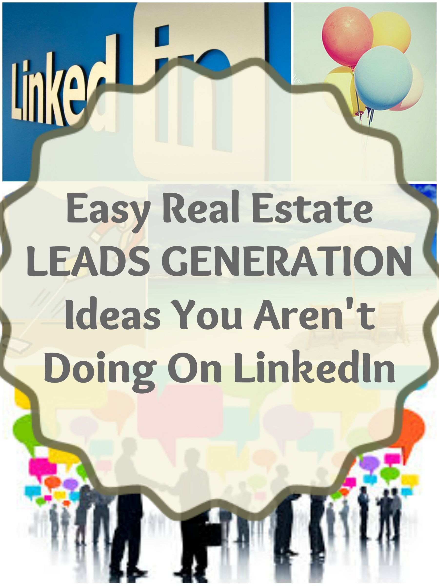 real estate lead generation ideas you aren't doing on linkedin