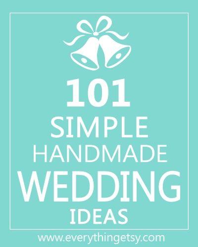 101 Simple Handmade Wedding Ideas at www.EverythingEtsy.com