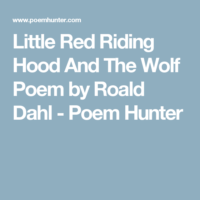 Little Red Riding Hood And The Wolf Poem By Roald Dahl