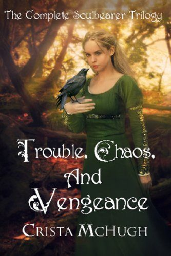 Trouble chaos and vengeance the complete soulbearer trilogy the trouble chaos and vengeance by crista mchugh on storyfinds includes a soul for chaos of the 2013 daphne du maurier award and the 2013 booksellers best fandeluxe Image collections