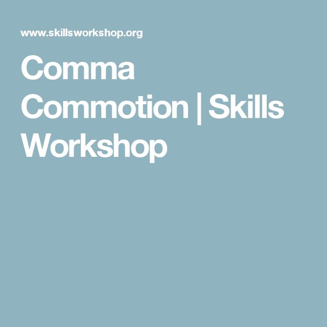 Comma Commotion Skills Workshop Esol Ideas Pinterest