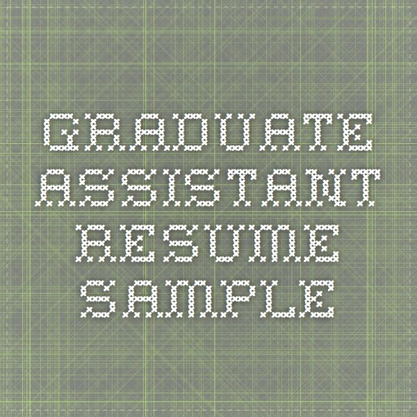 Graduate Assistant Resume Sample GU Pinterest School and - resume samples graduate school