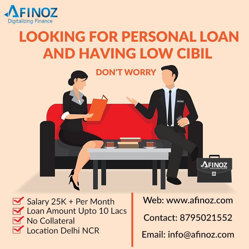 Looking For Personal Loan Having Low Cibil Score Bad Credit History No Worries Make Every Moment Special With Afinoz Personal Loan Services