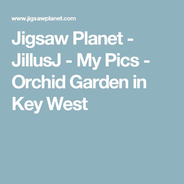 Jigsaw Planet - JillusJ - My Pics - Orchid Garden in Key West
