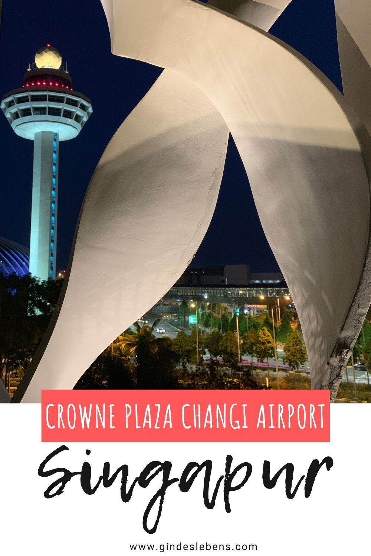 Singapur Flughafen Stopover im Crowne Plaza Changi Airport