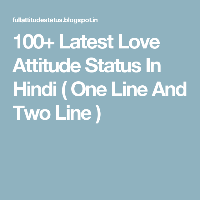 100 Latest Love Attitude Status In Hindi One Line And Two Line