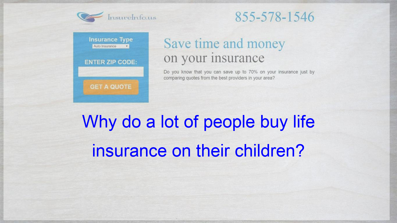 Children Are Not Liabilities If They Die You Buy Insurance Only