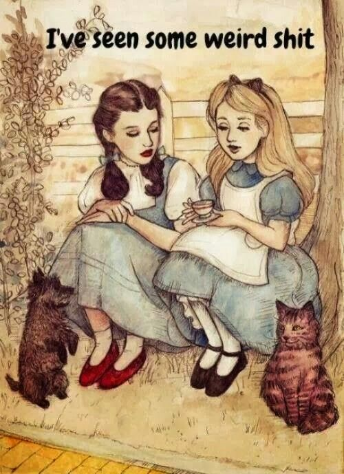 Dorothy and Alice- too funny!