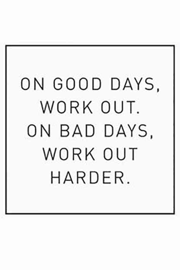 On Good Days Workout On Bad Days Work Our Harder Bad Days Good Harder Work Motivational Quotes Fitness Motivation Quotes Fitness Inspiration Quotes
