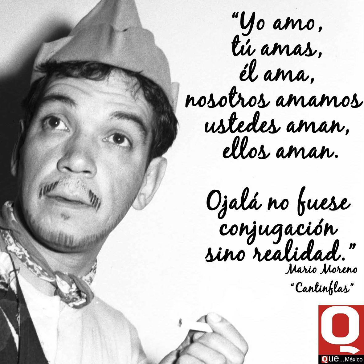 Famous Spanish Quotes El Día De Hoy Se Celebra El 103 Aniversario De Mario Moreno