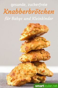Gesunde, zuckerfreie Knabberbrötchen für Babys und Kleinkinder #schoolparties