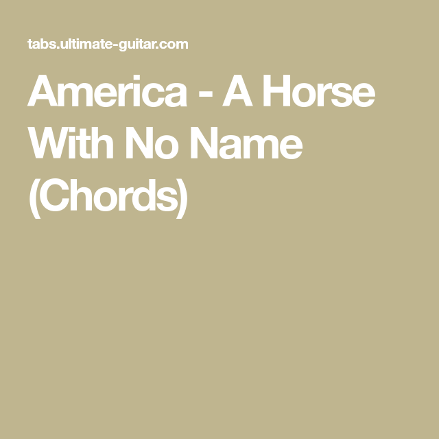 America A Horse With No Name Chords Education Pinterest
