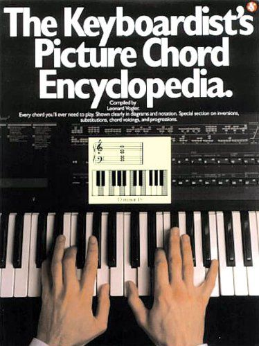The Keyboardist U0026 39 S Picture Chord Encyclopedia  Piano Book  By Leonard Vogler       Amazon