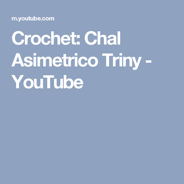 Crochet: Chal Asimetrico Triny - YouTube | فيديو | Pinterest | Crochet