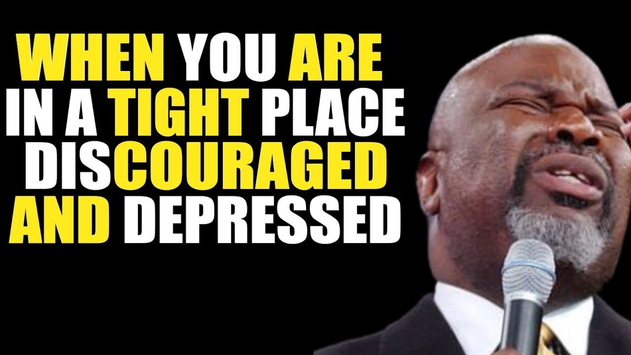 When you are in a Tight Place and Discouraged TD Jakes 2018 | LORD