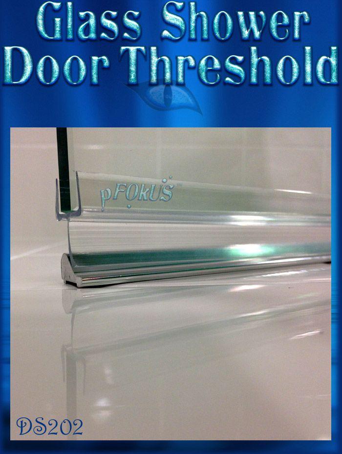 Shower Door Threshold Frameless Threshold With Images Glass