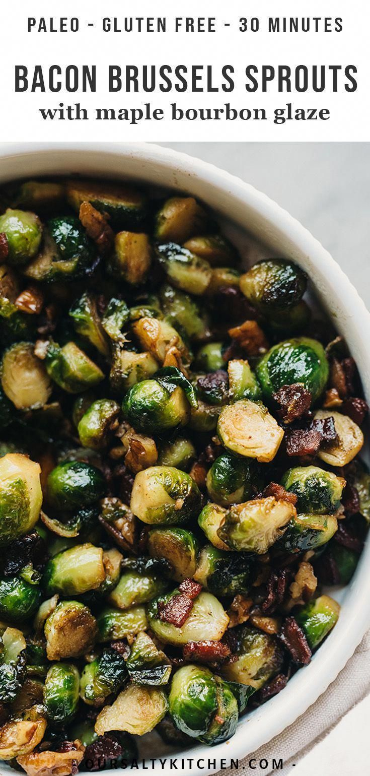 Maple bourbon glaze makes these crispy bacon brussels sprouts just a little extra special. The entire family will love this easy, gluten free Thanksgiving side dish! You'll love it too because it's make-ahead friendly, or ready in just 30 minutes! #paleo #glutenfree #sidedish #thanksgiving #recipe #bacon #30minutes #brusselssprouts #healthyrecipe #untraditional easter dinner Maple Bacon Brussels Sprouts with Pecans   Our Salty Kitchen