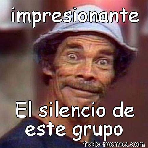 Que Silencio En Este Grupo Busqueda De Google Buenos Dias Familia Chistoso Memes De Buenos Dias Frases De Buen Humor