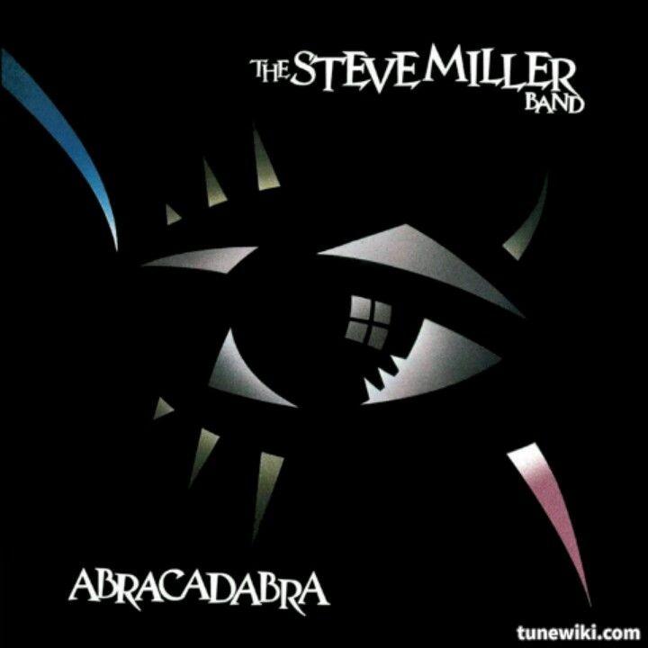 The Steve Miller Band Abracadabra Steve Miller Band Abracadabra Songs