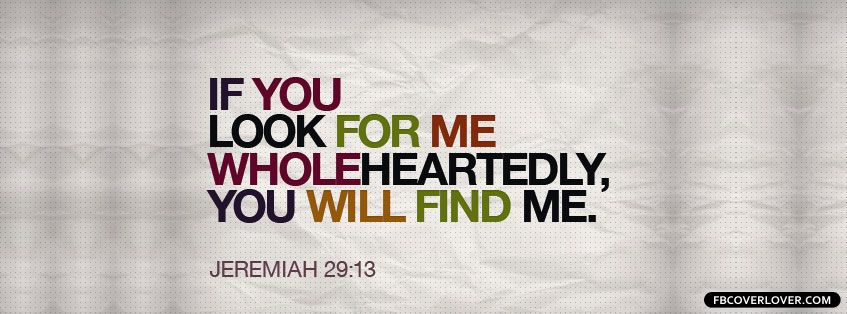 Jeremiah 29 13 Bible Verse Facebook Cover Christian Facebook Cover Cover Pics For Facebook Jesus Christ Quotes