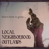 Local Neighborhood Outlaws https://records1001.wordpress.com/
