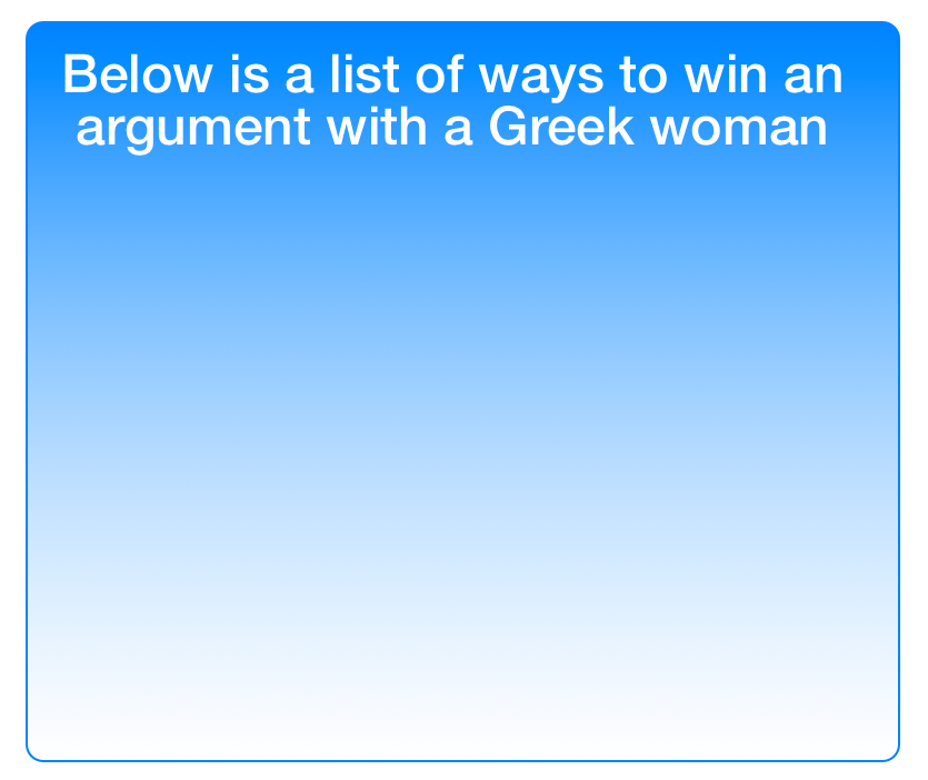 How To Win An Argument With A Greek Woman Funny Greek Greek Memes Super Quotes