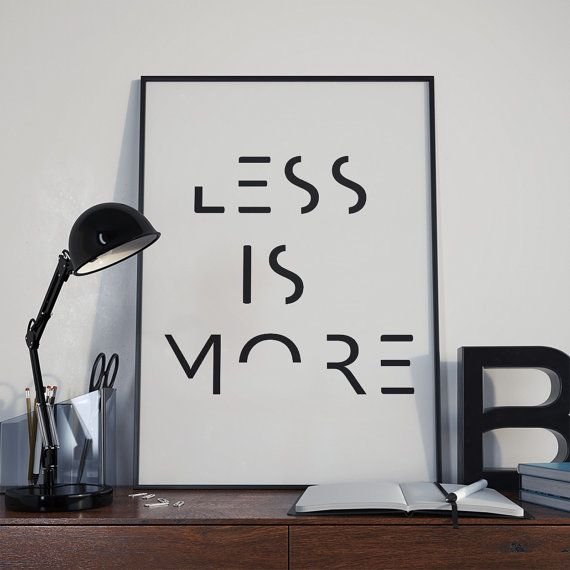Wall Decor And More: Less Is More, Quote Print, Inspirational Print, Wall Decor