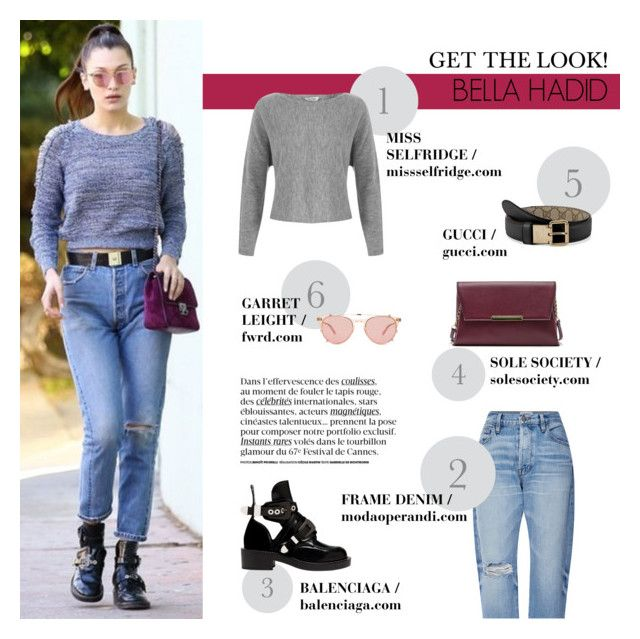 """""""Chic Grunge: Bella Hadid"""" by putricp ❤ liked on Polyvore featuring Balenciaga, Garrett Leight, Sole Society, Miss Selfridge, Gucci and Frame Denim"""