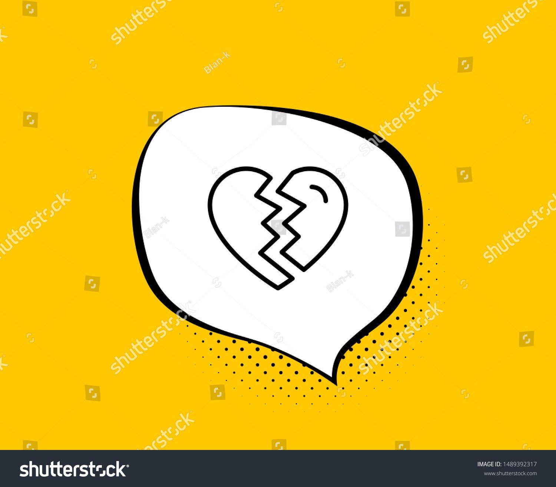 Break up Love line icon. Comic speech bubble. Divorce sign