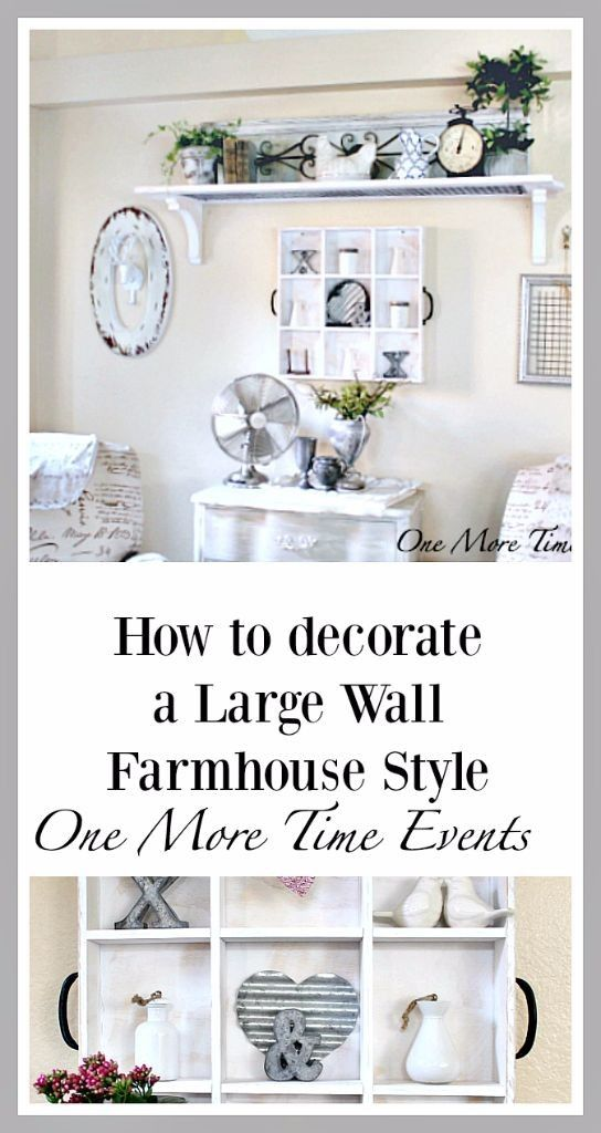 How To Decorate A Large Wall Farmhouse Style Small Room Design Large Wall Decor Farmhouse Style Decorating