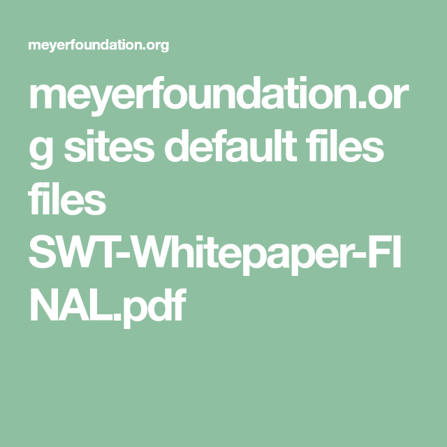 MeyerfoundationOrg Sites Default Files Files SwtWhitepaperFinal