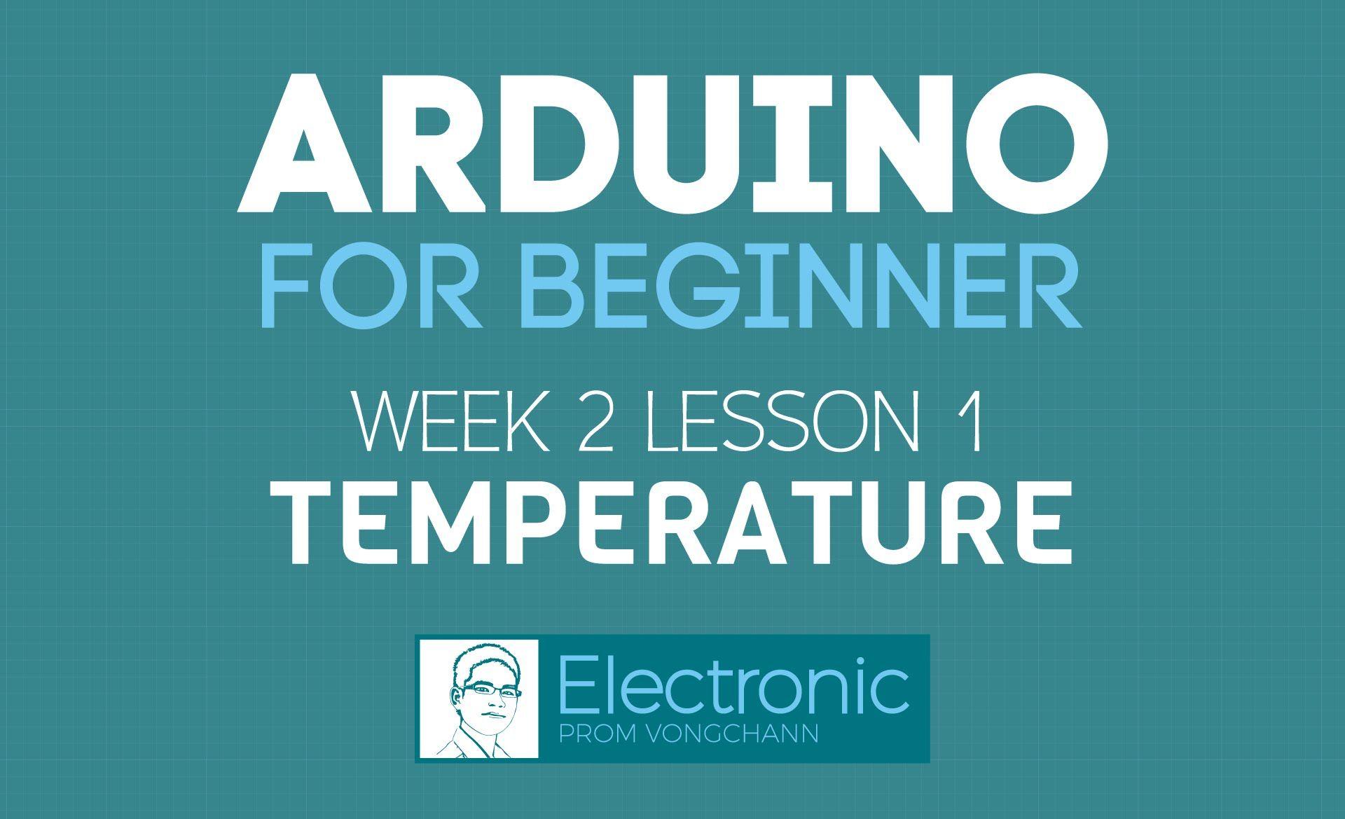 Arduino for Beginner - Week2 Lesson1 - Temperature Sensor
