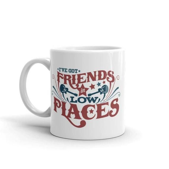 Friends In Low Places Mug