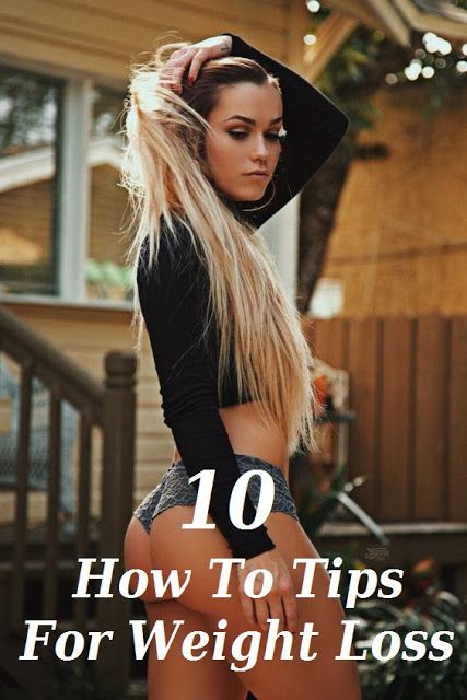 10 How To Tips For Weight Loss
