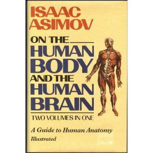 Isaac Asimov's On the Human Body and the Human Brain