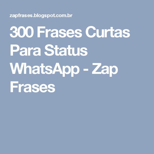 300 Frases Curtas Para Status Whatsapp Zap Frases Status Frases