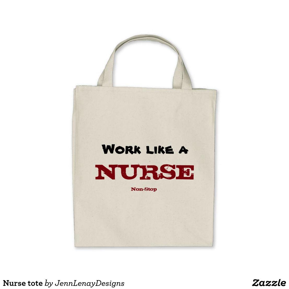 Nursing Non Stop Tote Bag | Zazzle.com | Nurse gifts ...