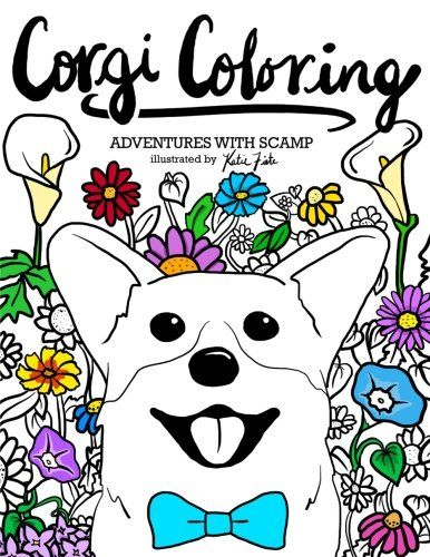Corgi Coloring: Adventures with Scamp by Katie Fiete | Products to ...